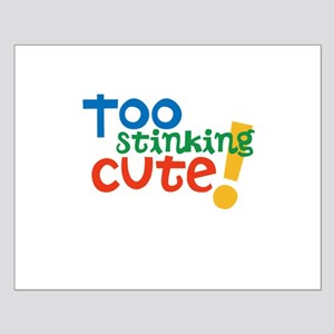 Too Stinking Cute! Posters