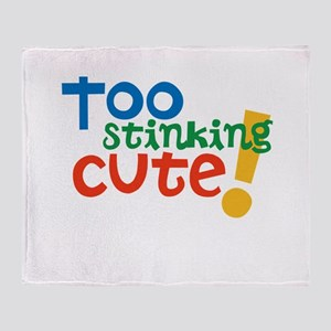 Too Stinking Cute! Throw Blanket