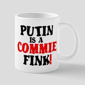 PUTIN IS A COMMIE FINK! Small Mug