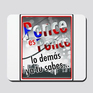 Ponce es ponce Mousepad