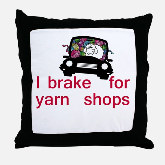 Brake for yarn shops Throw Pillow
