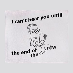 until the end of the row Throw Blanket