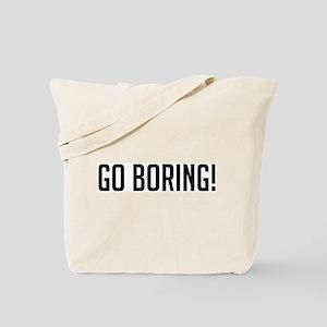 Go Boring Tote Bag
