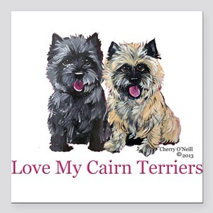 """Love my Cairn Terriers Square Car Magnet 3"""" x 3"""""""