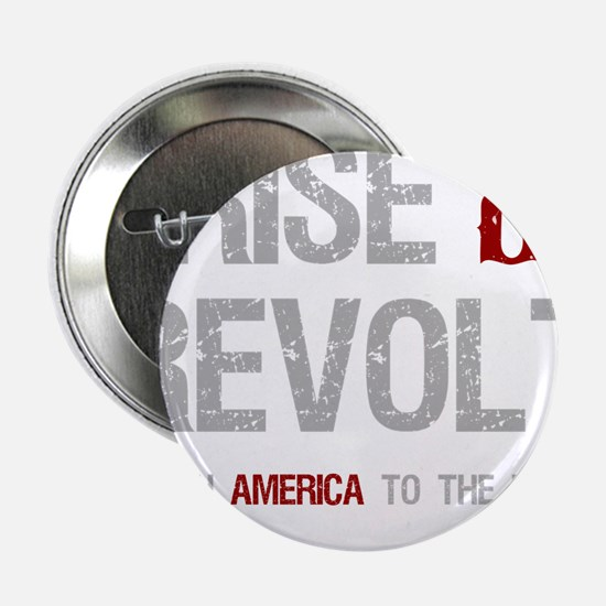 """Rise & Revolt Return America To People 2.25"""" Butto"""