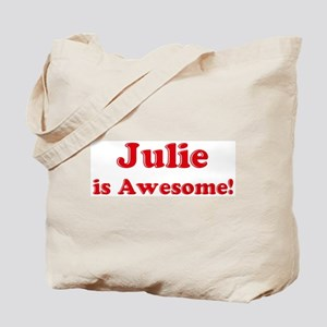 Julie is Awesome Tote Bag