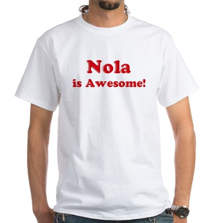 Nola is Awesome White T-Shirt