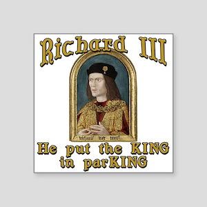 "Richard III CarPark Humor Square Sticker 3"" x 3"""