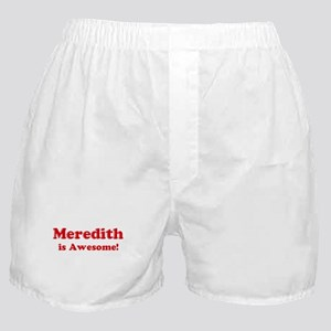 Meredith is Awesome Boxer Shorts
