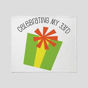 Celebrating My 33rd Birthday Throw Blanket