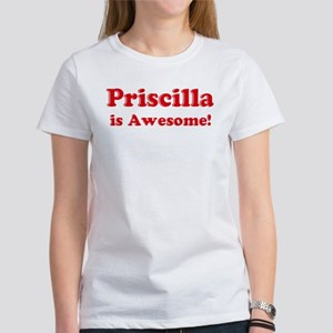 Priscilla is Awesome Women's T-Shirt