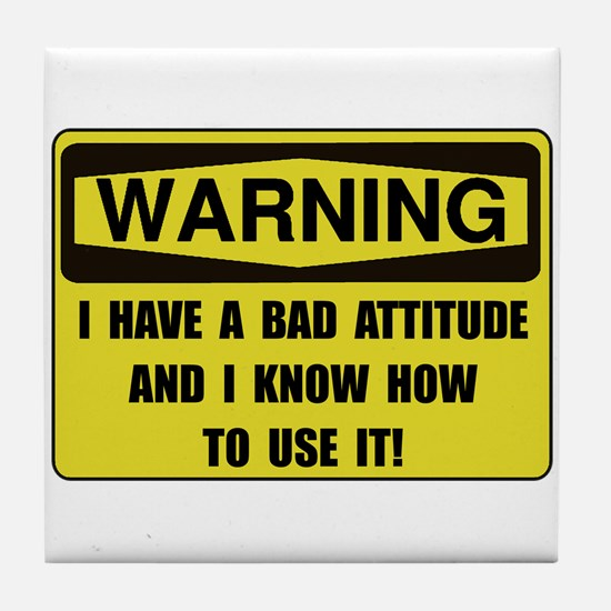 Attitude Warning Tile Coaster