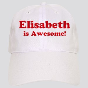 Elisabeth is Awesome Cap