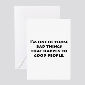 Bad Things Good People Greeting Card
