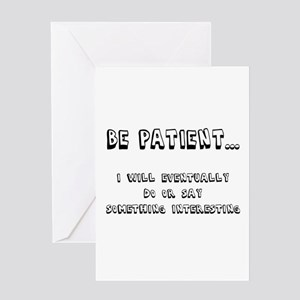 Be Patient Greeting Card