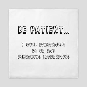 Be Patient Queen Duvet