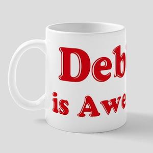 Debbie is Awesome Mug