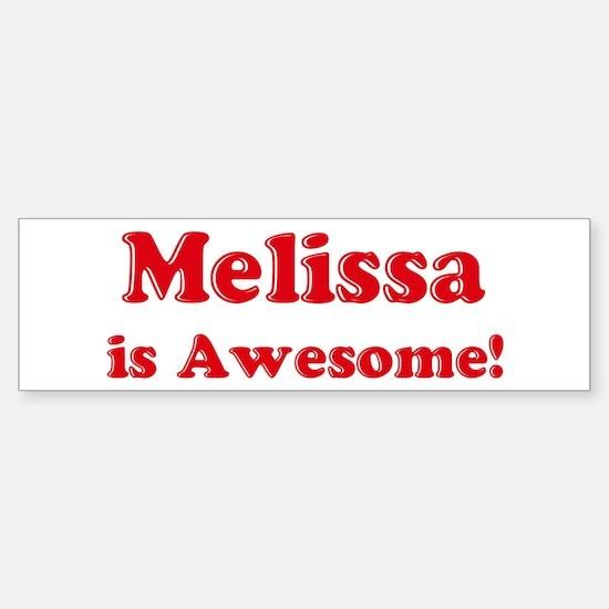 Melissa is Awesome Bumper Bumper Bumper Sticker
