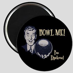 Bowl Me! III Magnet