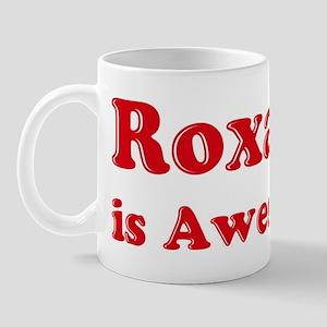Roxann is Awesome Mug