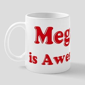 Megan is Awesome Mug