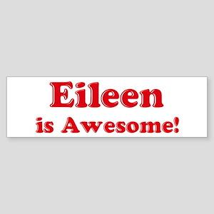 Eileen is Awesome Bumper Sticker