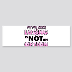 For My Niece Losing Is Not An Option Bumper Sticke