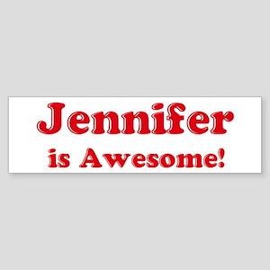 Jennifer is Awesome Bumper Sticker