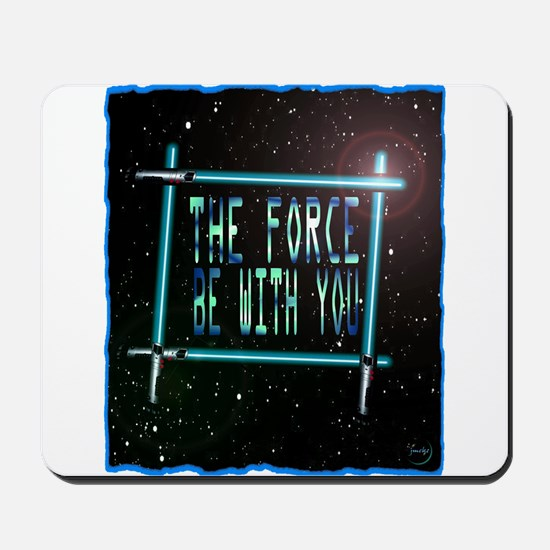 the force be with you Mousepad