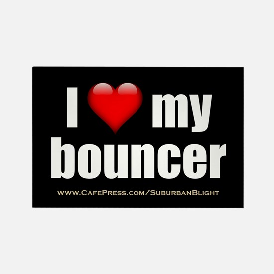 """Love My Bouncer"" Rectangle Magnet"