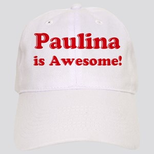 Paulina is Awesome Cap