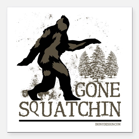 "Gone Squatchin Square Car Magnet 3"" x 3"""