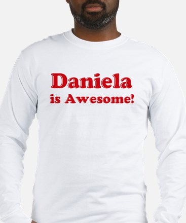 Daniela is Awesome Long Sleeve T-Shirt