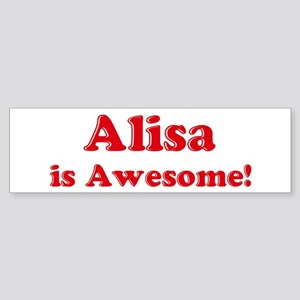 Alisa is Awesome Bumper Sticker