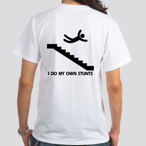 Strairs, I Do All My Own Stunts White T-Shirt