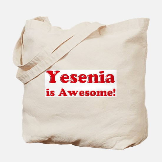 Yesenia is Awesome Tote Bag