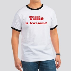 Tillie is Awesome Ringer T