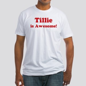 Tillie is Awesome Fitted T-Shirt
