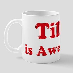 Tillie is Awesome Mug