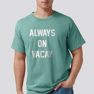 Always On Vacay Mens Comfort Colors Shirt