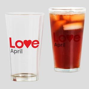 I Love April Drinking Glass