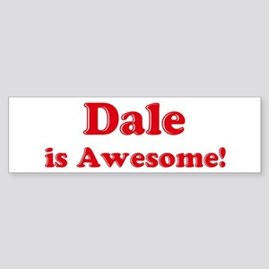 Dale is Awesome Bumper Sticker