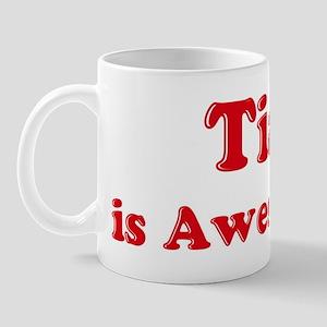 Tia is Awesome Mug