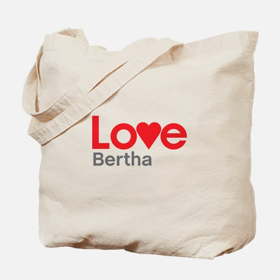 I Love Bertha Tote Bag