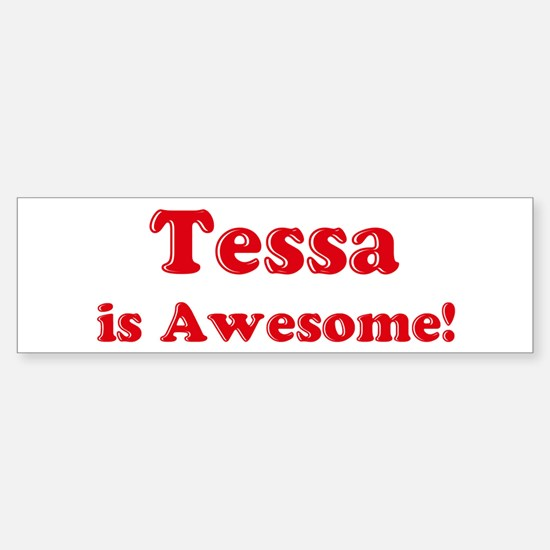 Tessa is Awesome Bumper Car Car Sticker