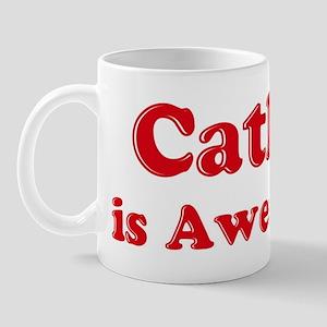 Cathie is Awesome Mug