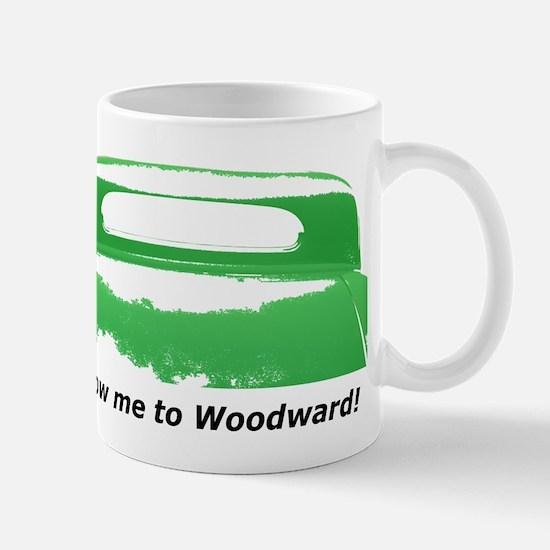 Follow Me To Woodward Mug