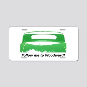 Follow Me To Woodward Aluminum License Plate
