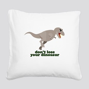 Don't Lose Your Dinosaur Square Canvas Pillow