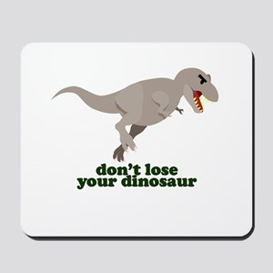 Don't Lose Your Dinosaur Mousepad